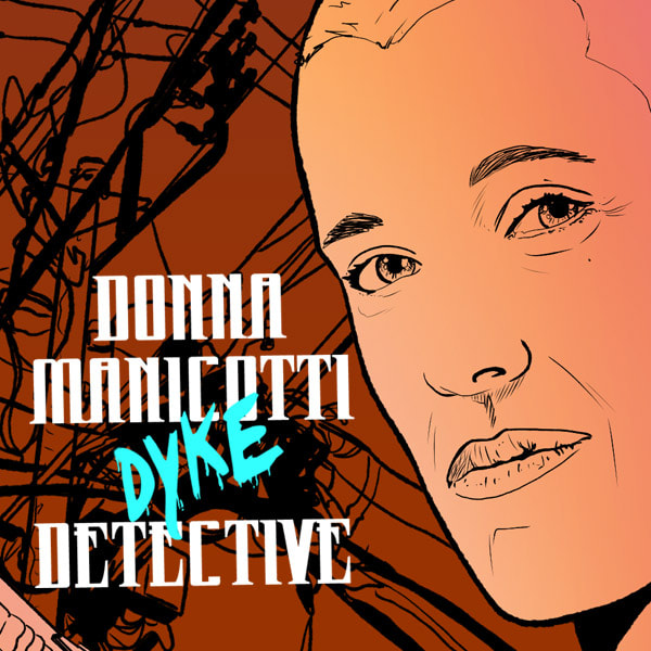 DONNA MANICOTTI DYKE DETECTIVE #1 Hollywood HOMOcide by Noelle Messier