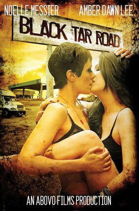 Black Tar Road Movie Poster starring Noelle Messier and Amber Dawn Lee